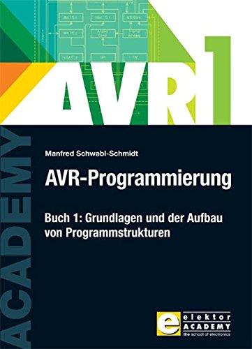 AVR-Programmierung 1: Grundlagen und der Aufbau von Programmstrukturen