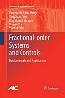 Fractional-order Systems and Controls: Fundamentals and Applications (Advances in Industrial Control)