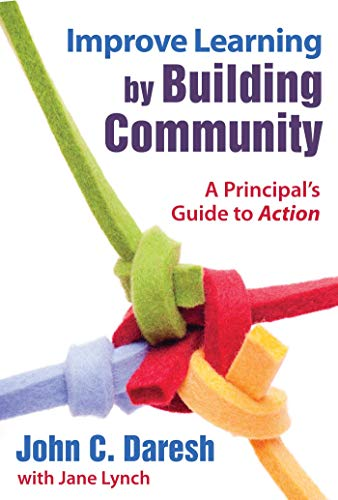 Improve Learning by Building Community: A Principal?s Guide to Action (English Edition)