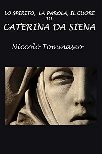 Lo spirito, la parola, il cuore di Caterina da Siena