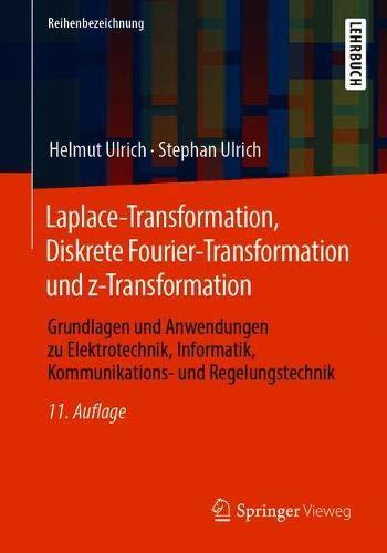 Laplace-Transformation, Diskrete Fourier-Transformation und z-Transformation: Grundlagen und Anwendu