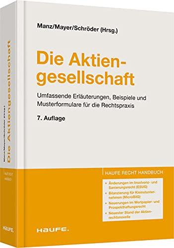 Die Aktiengesellschaft: Umfassende Erläuterungen, Beispiele und Musterformulare für die Rechtspraxis (Haufe Recht-Handbuch)