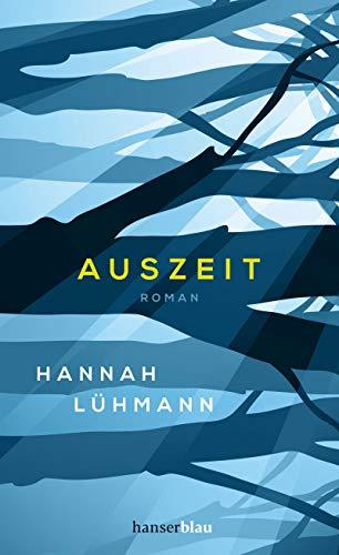 Buchseite und Rezensionen zu 'Auszeit: Roman' von Hannah Lühmann