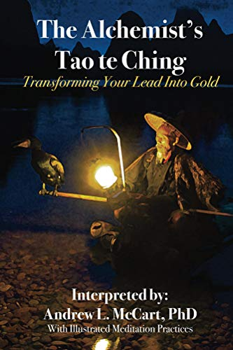 The Alchemist's Tao Te Ching: Transforming Your Lead into Gold (English Edition)