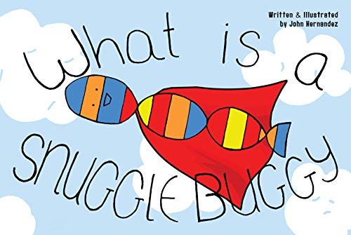 What is a Snuggle Buggy?: Snuggle Buggy keep us safe at night. (English Edition)