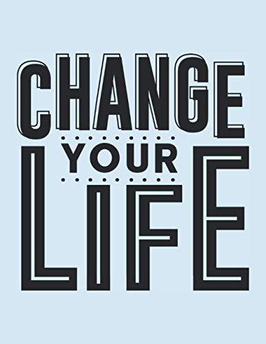 Change Your Life: Yoga Notebook For Mindfulness, Awakening and Social Change (Yoga Books, Band 8)