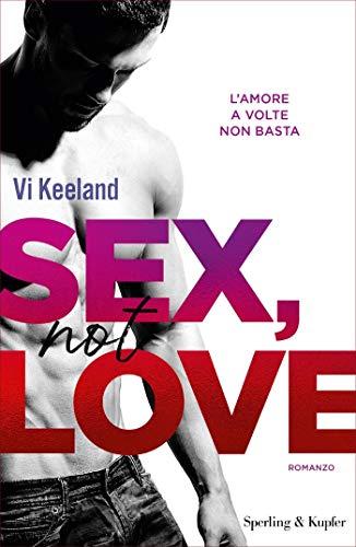 Sex, not love (versione italiana) (KeelandMania Vol. 4)