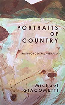 Portraits of Country: haiku for central Australia by [Michael Giacometti]