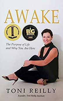 Awake: The Purpose of Life and Why You Are Here by [Toni Reilly]