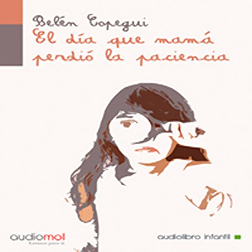 El día que mamá perdió la paciencia [The Day Mom Lost Patience] audiobook cover art