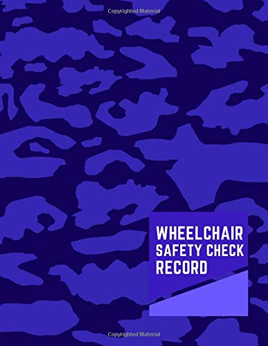 Wheelchair Safety Check Record: Daily Routine Inspection, Safety Maintenance Checklist and Repair Notebook, Logbook, Journal, supplies for ... with 120 pages. (Wheelchair Logbook, Band 50)