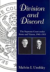 Division & Discord: The Supreme Court Under Stone and Vinson, 1941-1953 (Chief Justiceships of the United States Supreme Court)
