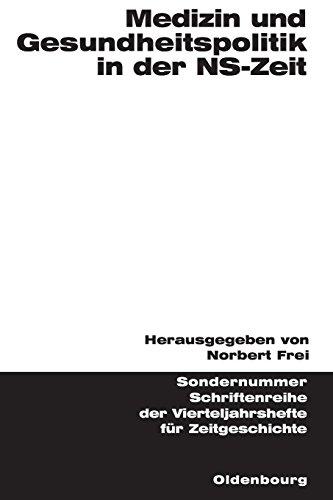 Medizin und Gesundheitspolitik in der NS-Zeit (Schriftenreihe der Vierteljahrshefte für Zeitgeschichte Sondernummer)