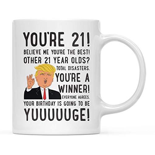 Coffee Mug, Funny President Donald Trump 11 oz Coffee Mug Birthday, You're 21! Yuuuuge Birthday, 21st Birthday Present Ideas for Him Her Family Coworker Friend Gifts for Women Men