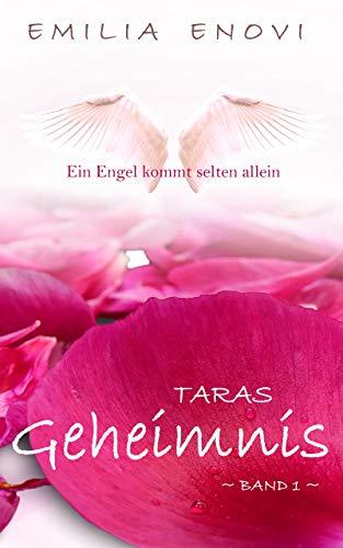 Taras Geheimnis: Ein Engel kommt selten allein (German Edition)