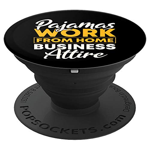Pajamas Work From Home Business Attire | Funny Home Office PopSockets Grip and Stand for Phones and Tablets