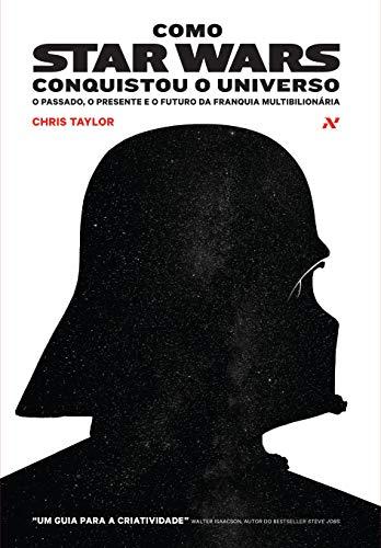 Como Star Wars conquistou o universo: O passado, presente e o futuro da franquia multibilionária