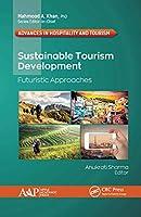 Sustainable Tourism Development: Futuristic Approaches