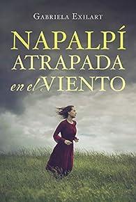 Napalpí: Atrapada en el viento par Gabriela Exilart