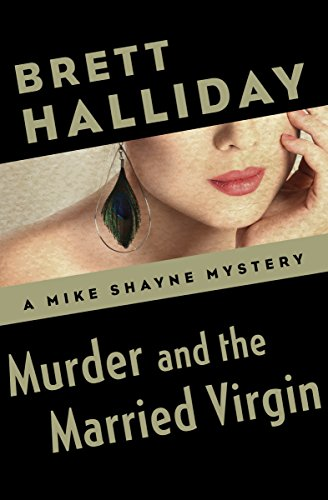 Murder and the Married Virgin (The Mike Shayne Mysteries Book 10)