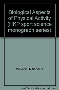 Paperback Biological Effects of Physical Activity (Hkp Sport Science Monograph Series, Vol 2) Book