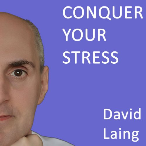 Conquer Your Stress with David Laing audiobook cover art