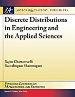 Discrete Distributions in Engineering and the Applied Sciences (Synthesis Lectures on Information Concepts, Retrieval, and Services)