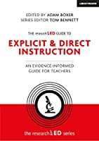 The research ED Guide to Explicit & Direct Instruction: An Evidence-Informed Guide for Teachers (Researched)