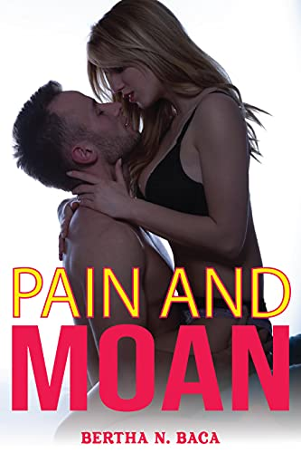 Couverture du livre PAIN AND A MOAN OF PLEASURE (EXPLICIT AROUSED HOT TABOO EROTIC STORIES) (English Edition)