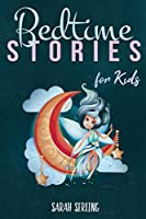 Bedtime Stories for Kids: A Collection of Short Tales with Positive Affirmations to Help Children & Toddlers Fall Asleep Fast in Bed and Have a Relaxing Night's Sleep with Beautiful Dreams.