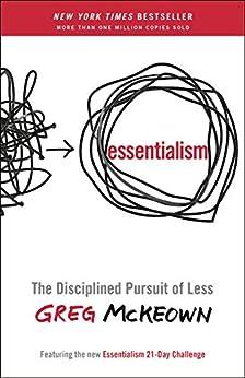 Essentialism: The Disciplined Pursuit of Less (English Edition) por [Greg  Mckeown]