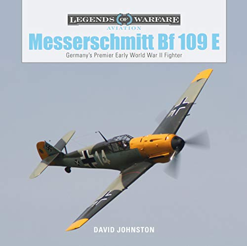 Price comparison product image The Messerschmitt Bf 109 E: Germany's Premier Early World War II Fighter (Legends of Warfare: Aviation)