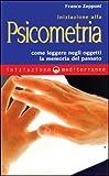 Iniziazione alla psicometria. Come leggere negli oggetti la memoria del passato