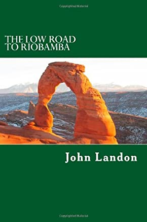 The Low Road to Riobamba: The Third Jake Loner Tale: Volume 3