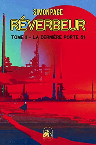 Couverture du livre RÉVERBEUR: Tome II - La Dernière Porte 51