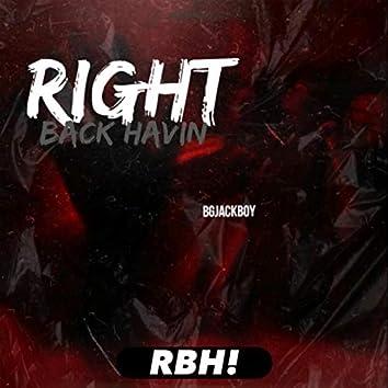 RIGHT BACK HAVIN