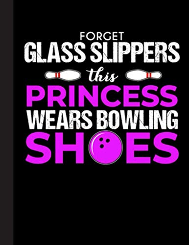This Princess Wears Bowling Shoes Notebook: Lined Ruled 120 pages (8.5 x 11): Notebook Journal for Bowling, Bowlers and School Students
