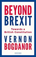 Beyond Brexit: Britian's Unprotected Constitution