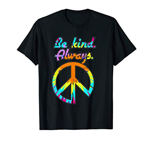 Peace Sign Be Kind Always Tie Dyed Hippie Retro 60s 70s T-Shirt