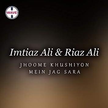 Jhoome Khushiyon Mein Jag Sara - Single