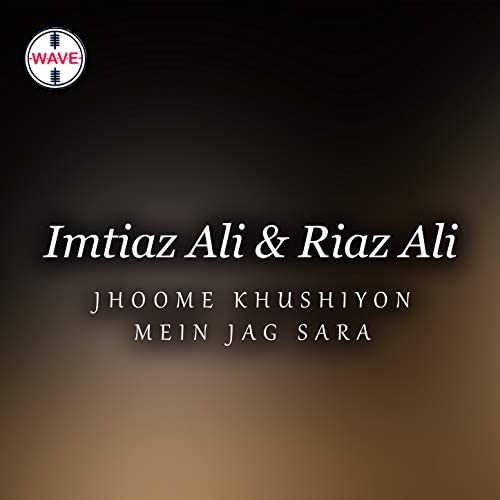 Imtiaz Ali & Riaz Ali