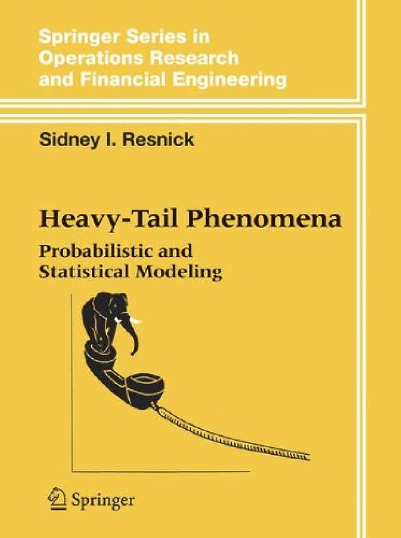 一般的な装置遠えHeavy-Tail Phenomena: Probabilistic and Statistical Modeling (Springer Series in Operations Research and Financial Engineering)