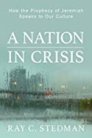 A Nation in Crisis: How the Prophecy of Jeremiah Speaks to Our Culture