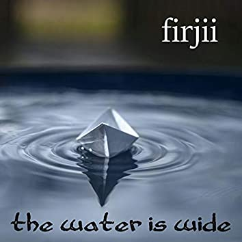 The Water Is Wide