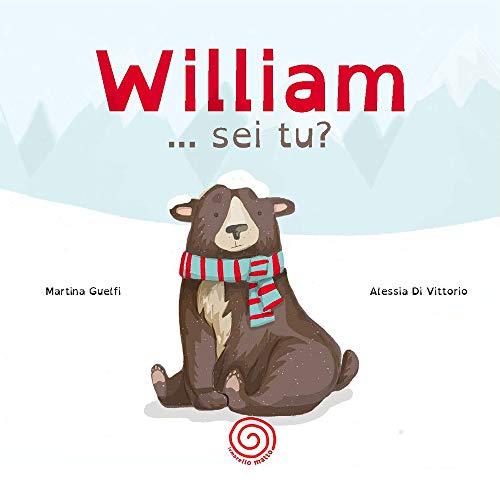 William, sei tu? Ediz. a colori