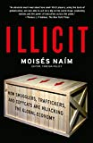 Illicit: How Smugglers, Traffickers and Copycats are Hijacki