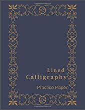 LINED CALLIGRAPHY PRACTICE PAPER: Awesome Calligraphy Slant Angle Lined notebook, Alphabet Practice & Dot Grid Paper Practice Sheets for both Beginners and experts (Slanted Calligraphy Paper)