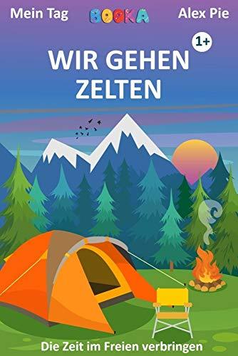 Über das Zelten mit Kleinkindern und Vorschülern diskutieren.: Bilderbuch für Kleinkinder über die Aktivitäten während des Zeltens. (Mein Tag)