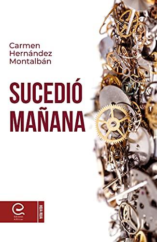 Sucedió mañana de Carmen Hernández Montalbán