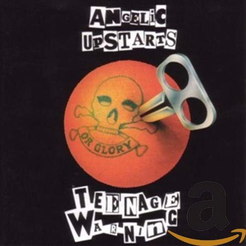 Teenage Warning - Angelic Upstarts